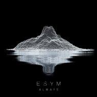 Esym - Always (Original Mix)