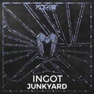 Ingot - Junkyard (Original Mix)