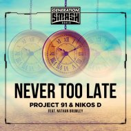 Project 91 & Nikos D feat. Nathan Brumley - Never Too Late (Extended Mix)