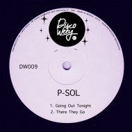 P-SOL - There They Go  (Original Mix)