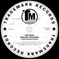 Hatiras - Spaced Invader  (These Machines Remix)