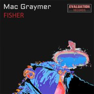 Mac Graymer - Fisher (Original Mix)
