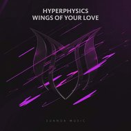 HyperPhysics - Wings Of Your Love  (Extended Mix)