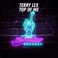 Terry Lex - Top Of Me  (Original Mix)