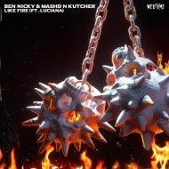 Ben Nicky & Mashd N Kutcher feat. Luciana - Like Fire (Original Mix)
