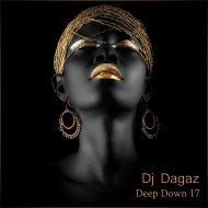 Dj Dagaz - Deep Down 17 ()
