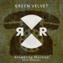 Green Velvet - Answering Machine  (Prok & Fitch Remix)
