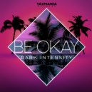 Dark Intensity - Be Okay (Extended Mix)