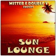 Mr. E Double V - Sun Lounge Episode-117 (09-08-2019)