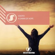 Asioto - A Dawn Of Hope (Original Mix)