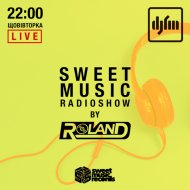 Roland - Sweet Music Radioshow on DJFM Ukraine #029  (23.07.2019)