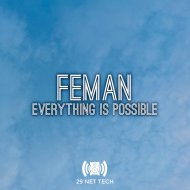 FEMAN - Everything is possible (Original Mix)