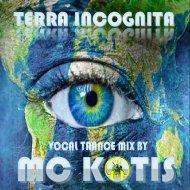 MC KOTIS - Terra Incognita (Guest Mix)