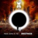 Mark Sixma vs. T99 - Anasthasia  (Extended Mix)