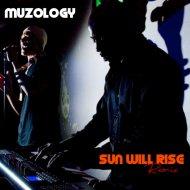 Muzology - Sun Will Rise (Sean Ali S.O.A Instrumental Mix)