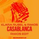 Klara Rubel & Rimos - Casablanca (Rimos Edit)