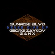 Sunrise Blvd ft Ganx & Georgi Zaykov - Never Give Up (Origina mix)