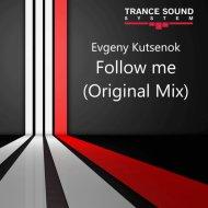 Evgeny Kutsenok - Follow me (Original Mix)