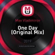 Max Vladimirov - One Day (Original Mix)