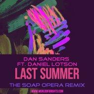 Dan Sanders feat. Daniel Lotson - Last Summer (The Soap Opera Remix)