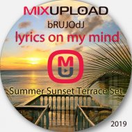 bRUJOdJ - Lyrics On My Mind 2019 (Summer Sunset Terrace Set)