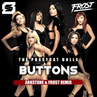 The Pussycat Dolls - Buttons  (Arkstone & Frost Radio Remix)