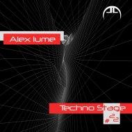 Alex Lume - Lumix Show (Techno Stage #22)