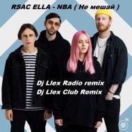 RSAC ELLA  - NBA  (Dj Llex Club Remix)