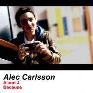 Alec Carlsson - Because (Original Mix)