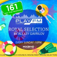 161 Royal Selection on Play FM - Mixed by Alexey Gavrilov (161)