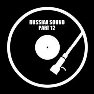 Russian Sound - Part 12  (Лучшие Танцевальные Хиты) ()