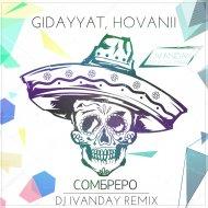 Gidayyat, Hovannii - Сомбреро  (Dj Ivanday Remix)