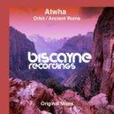 Atwha - Ancient Ruins (Original Mix)