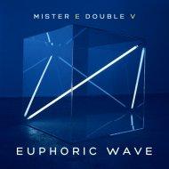 Mr. E Double V - Euphoric Wave Vol.105 (13-08-2019)