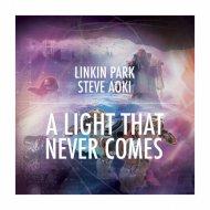 Linkin Park and Steve Aoki  - A Light That Never Comes (Serkan Demirel Version)