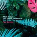 Mark Knight & James F Reynolds feat. Mike City - Fire Burning (Original Mix)