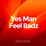 Yes Man - Feel Badz  (Original mix)