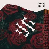 DhuN - Roses (Original Mix)