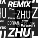 Zhu - Faded (Dorian Parano Remix)