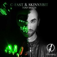 C-Fast & Skinnybit - Too Much (Extended Mix)