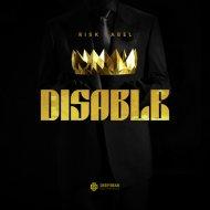 RISK LABEL - Disable (Original Mix)