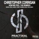 Christopher Corrigan - How We Feel  (Barely Sane Remix)