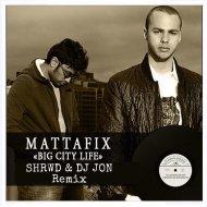 Mattafix - Big City Life (SHRWD & DJ JON Remix)