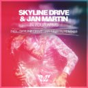 Skyline Drive & Jan Martin - In Your Arms (Skyline Drive remix)