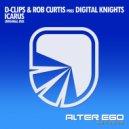 D-Clips & Rob Curtis pres. Digital Knights  - Icarus (Radio Edit)