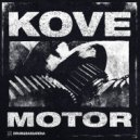 Kove - Motor (Original Mix)