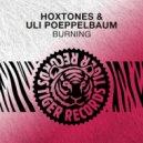 Hoxtones & Uli Poeppelbaum  - Burning (Hoxtones Mix)
