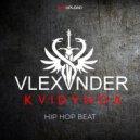 VLEXVNDER KVIDVNOA - Hip Hop Beat (Original Mix)