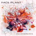 Face Plant - Decoherence (Original Mix)