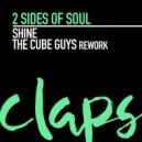 2 Sides Of Soul - Shine (The Cube Guys Rework)